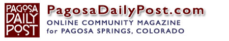 Pagosa Daily Post News Events & Video for Pagosa Springs Colorado